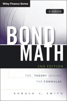 Bond Math. The Theory Behind the Formulas - Donald Smith J.