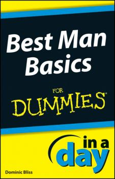 Best Man Basics In A Day For Dummies - Dominic  Bliss