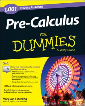 Pre-Calculus: 1,001 Practice Problems For Dummies (+ Free Online Practice) - Mary Jane Sterling