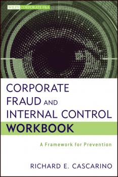 Corporate Fraud and Internal Control Workbook. A Framework for Prevention - Richard Cascarino E.