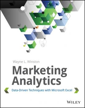 Marketing Analytics. Data-Driven Techniques with Microsoft Excel - Wayne Winston L.