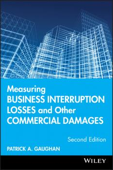Measuring Business Interruption Losses and Other Commercial Damages - Patrick Gaughan A.