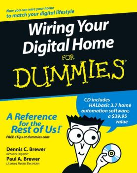 Wiring Your Digital Home For Dummies - Paul Brewer A.