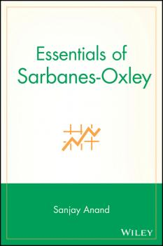 Essentials of Sarbanes-Oxley - Sanjay  Anand