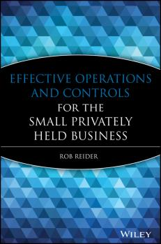 Effective Operations and Controls for the Small Privately Held Business - Rob  Reider