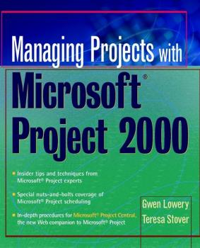 Managing Projects With Microsoft Project 2000. For Windows - Teresa  Stover