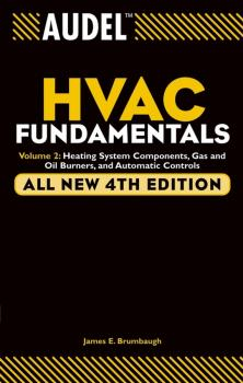 Audel HVAC Fundamentals, Volume 2. Heating System Components, Gas and Oil Burners, and Automatic Controls - James Brumbaugh E.