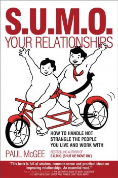 SUMO Your Relationships. How to handle not strangle the people you live and work with - Paul  McGee