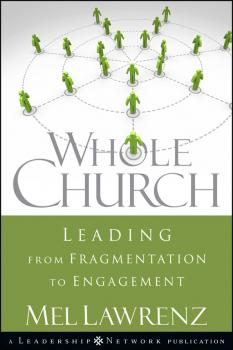 Whole Church. Leading from Fragmentation to Engagement - Mel  Lawrenz