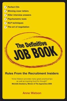 The Definitive Job Book. Rules from the Recruitment Insiders - Anne  Watson