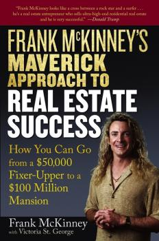 Frank McKinney's Maverick Approach to Real Estate Success. How You can Go From a $50,000 Fixer-Upper to a $100 Million Mansion - Victoria George St.