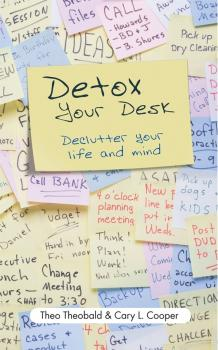 Detox Your Desk. Declutter Your Life and Mind - Theo  Theobald