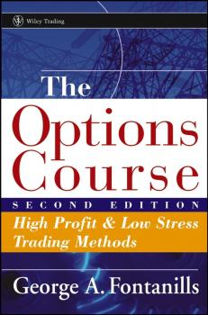 The Options Course. High Profit and Low Stress Trading Methods - George Fontanills A.