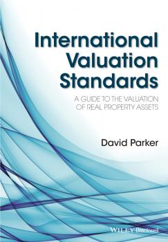 International Valuation Standards. A Guide to the Valuation of Real Property Assets - David  Parker