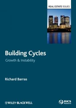 Building Cycles. Growth and Instability - Richard  Barras