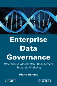 Enterprise Data Governance. Reference and Master Data Management Semantic Modeling - Pierre  Bonnet