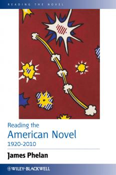 Reading the American Novel 1920-2010 - James  Phelan
