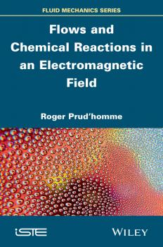 Flows and Chemical Reactions in an Electromagnetic Field - Roger  Prud'homme