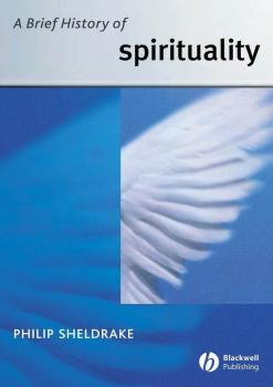 A Brief History of Spirituality - Philip  Sheldrake