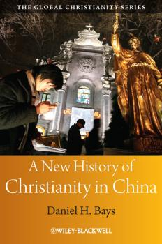 A New History of Christianity in China - Daniel Bays H.