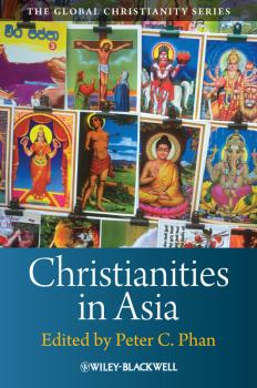 Christianities in Asia - Peter Phan C.
