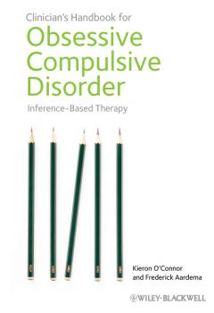 Clinician's Handbook for Obsessive Compulsive Disorder. Inference-Based Therapy - Aardema Frederick