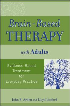 Brain-Based Therapy with Adults. Evidence-Based Treatment for Everyday Practice - Linford Lloyd