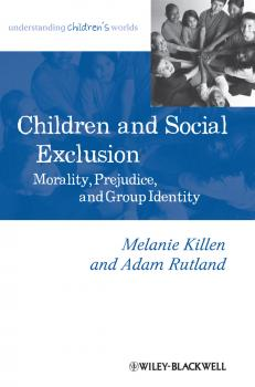 Children and Social Exclusion. Morality, Prejudice, and Group Identity - Rutland Adam