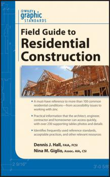Graphic Standards Field Guide to Residential Construction - Giglio Nina M.