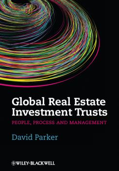 Global Real Estate Investment Trusts. People, Process and Management - David  Parker