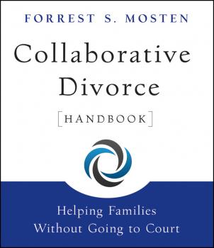 Collaborative Divorce Handbook. Helping Families Without Going to Court - Forrest Mosten S.