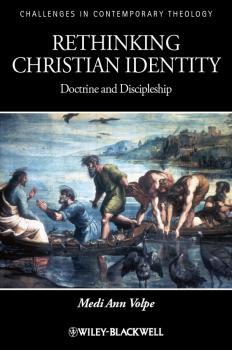 Rethinking Christian Identity. Doctrine and Discipleship - Medi Volpe Ann