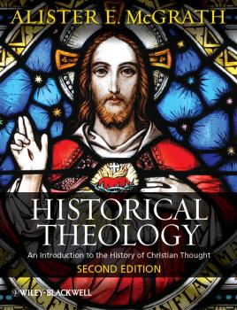 Historical Theology. An Introduction to the History of Christian Thought - Alister E. McGrath