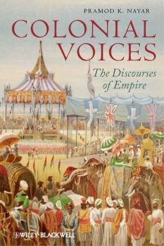 Colonial Voices. The Discourses of Empire - Pramod Nayar K.