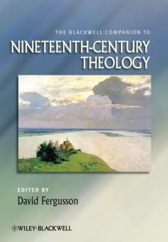 The Blackwell Companion to Nineteenth-Century Theology - David  Fergusson