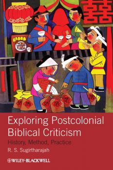 Exploring Postcolonial Biblical Criticism. History, Method, Practice - R. Sugirtharajah S.