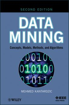 Data Mining. Concepts, Models, Methods, and Algorithms - Mehmed  Kantardzic