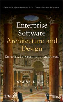 Enterprise Software Architecture and Design. Entities, Services, and Resources - Dominic  Duggan