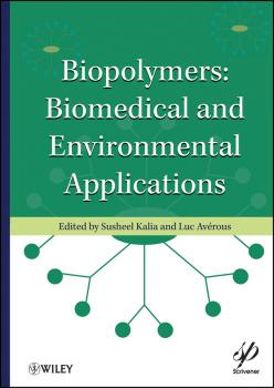 Biopolymers. Biomedical and Environmental Applications - Kalia Susheel