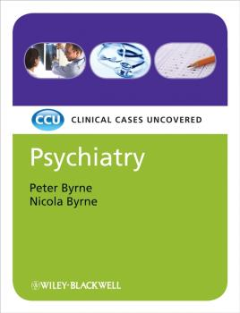 Psychiatry, eTextbook. Clinical Cases Uncovered - Byrne Peter