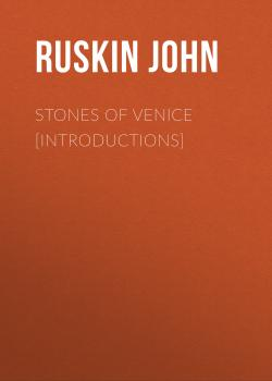Stones of Venice [introductions] - Ruskin John