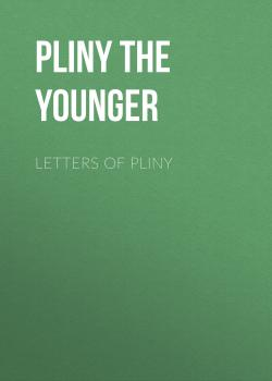 Letters of Pliny - Pliny the Younger