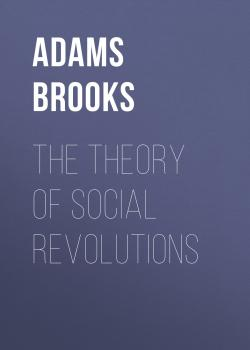 The Theory of Social Revolutions - Adams Brooks