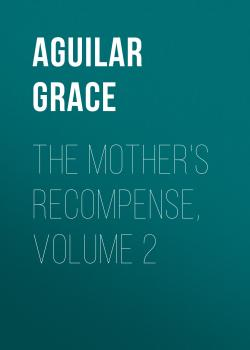 The Mother's Recompense, Volume 2 - Aguilar Grace