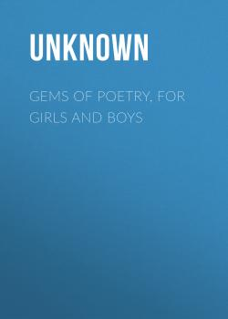 Gems of Poetry, for Girls and Boys - Unknown