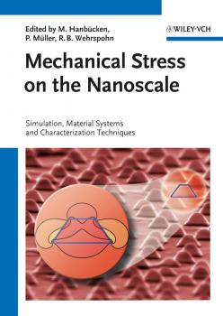Mechanical Stress on the Nanoscale. Simulation, Material Systems and Characterization Techniques - Отсутствует