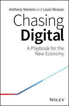 Chasing Digital. A Playbook for the New Economy - Anthony  Stevens