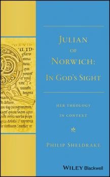 Julian of Norwich. In God's Sight Her Theology in Context - Philip  Sheldrake