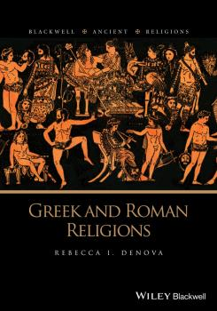 Greek and Roman Religions - Rebecca Denova I.