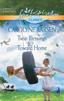 Twin Blessings and Toward Home: Twin Blessings / Toward Home - Carolyne  Aarsen